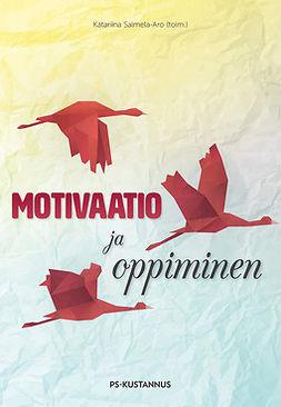 Salmela-Aro, Katariina - Motivaatio ja oppiminen, e-kirja