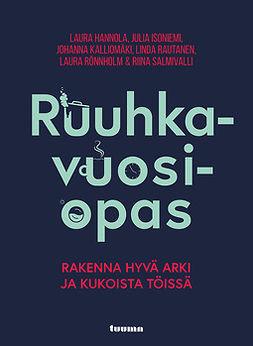 Hannola, Laura - Ruuhkavuosiopas - Rakenna hyvä arki ja kukoista töissä, ebook