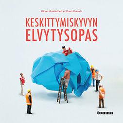 Huotilainen, Minna - Keskittymiskyvyn elvytysopas, audiobook
