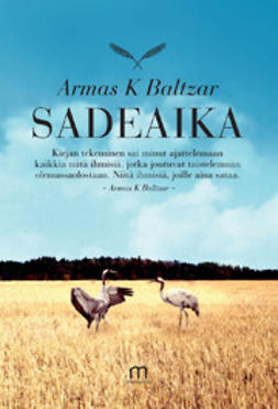Sadeaika : romaani / Armas K. Baltzar