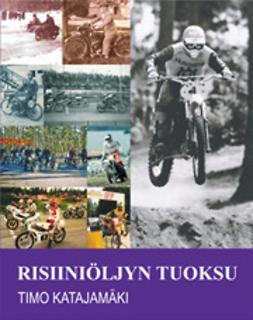 Katajamäki, Timo - Risiiniöljyn tuoksu, e-kirja