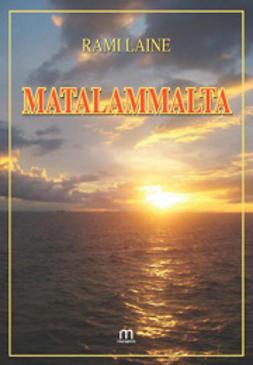 Laine, Rami - Matalammalta, e-kirja