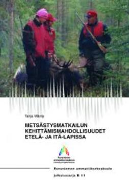 Mänty, Tanja - Metsästysmatkailun kehittämismahdollisuudet Etelä- ja Itä-Lapissa, e-kirja