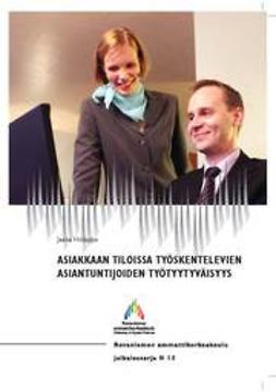 Holappa, Jaana - Asiakkaan tiloissa työskentelevien asiantuntijoiden työtyytyväisyys, e-kirja