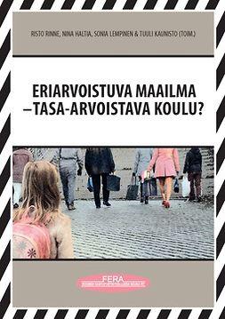 Rinne, Nina Haltia Risto - Eriarvoistuva maailma – tasa-arvoistava koulu?, e-kirja