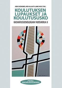 Silvennoinen, Heikki - Koulutuksen lupaukset ja koulutususko: Kasvatussosiologian vuosikirja 2, e-kirja