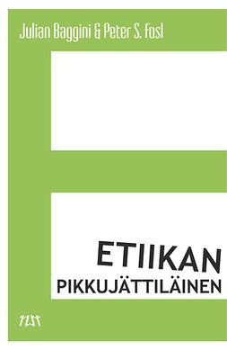 Baggini, Julian - Etiikan pikkujättiläinen, e-kirja