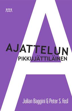 Baggini, Julian - Ajattelun pikkujättiläinen, e-bok