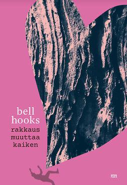 Hooks, Bell - Rakkaus muuttaa kaiken, ebook