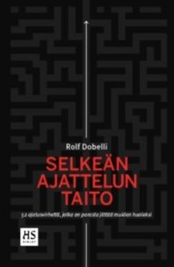 Dobelli, Rolf - Selkeän ajattelun taito, ebook