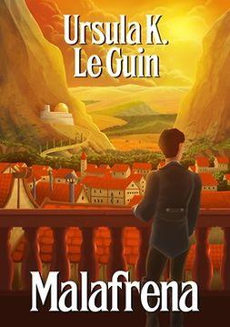 Guin, Ursula K. Le - Malafrena, e-kirja