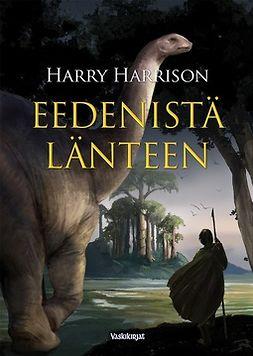 Harrison, Harry - Eedenistä länteen, e-kirja