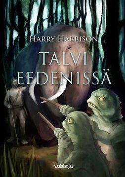 Harrison, Harry - Talvi Eedenissä, e-kirja