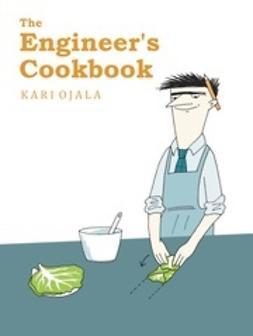 Ojala, Kari - The Engineer's Cookbook, e-kirja
