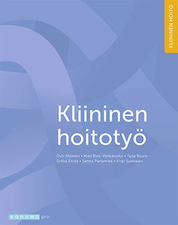 Ahonen, Outi - Kliininen hoitotyö, ebook
