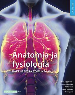 Leppäluoto, Juhani - Anatomia ja fysiologia Rakenteesta toimintaan, e-kirja