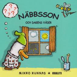Kunnas, Mikko - Näbbsson och dagens väder, ebook