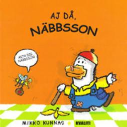 Kunnas, Mikko - Aj då, Näbbsson, ebook