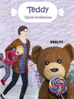 Kotokorpi, Anne - Teddy – fjärde berättelsen, e-bok