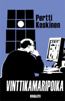 Koskinen, Pertti - Vinttikamaripoika: jännitysromaani, ebook