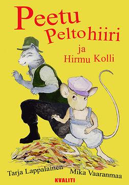 Lappalainen, Tarja - Peetu Peltohiiri ja Hirmu Kolli, e-kirja