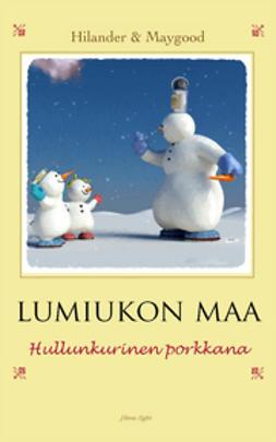 Hilander, Majaluoma - Lumiukon maa – Hullunkurinen porkkana, e-kirja