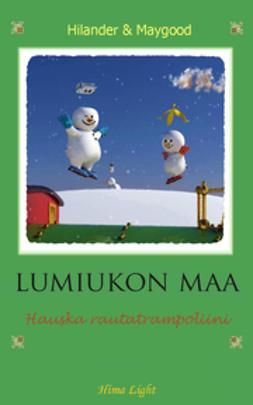 Hilander, Majaluoma - Lumiukon maa – Hauska rautatrampoliini, e-kirja