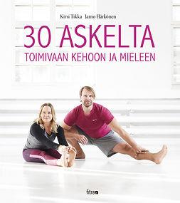 Härkönen, Jarno - 30 askelta toimivaan kehoon ja mieleen, e-bok