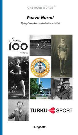 Paavo Nurmi : Flying Finn – koko elämä aikaan 60.00
