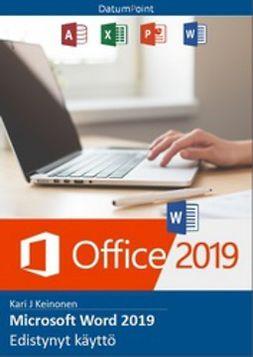 Keinonen, Kari J - Microsoft Word 2019 - Edistynyt käyttö, e-kirja