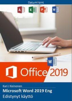 Keinonen, Kari J - Microsoft Word 2019 Eng - Edistynyt käyttö, e-bok