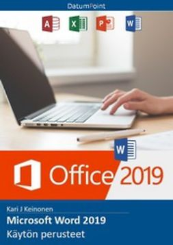 Keinonen, Kari J - Microsoft Word 2019 - Käytön perusteet, e-kirja