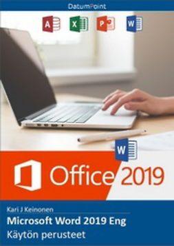 Keinonen, Kari J - Microsoft Word 2019 Eng - Käytön perusteet, e-kirja