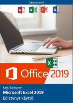 Keinonen, Kari J - Microsoft Excel 2019 - Edistynyt käyttö, e-bok