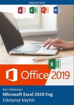 Keinonen, Kari J - Microsoft Excel 2019 Eng - Edistynyt käyttö, e-bok