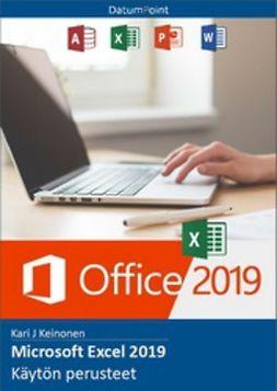 Keinonen, Kari J - Microsoft Excel 2019 - Käytön perusteet, e-bok