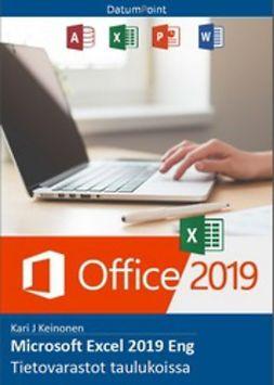 Keinonen, Kari J - Microsoft Excel 2019 Eng - Tietovarastot taulukoissa, e-kirja