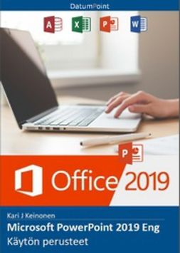 Keinonen, Kari J - Microsoft PowerPoint 2019 Eng - Käytön perusteet, e-kirja