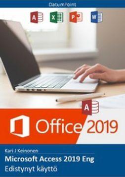 Keinonen, Kari J - Microsoft Access 2019 Eng - Edistynyt käyttö, e-bok