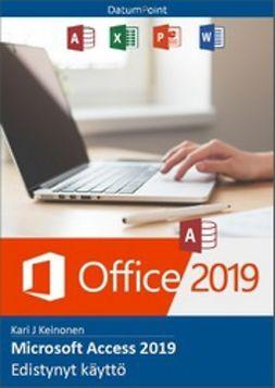 Keinonen, Kari J - Microsoft Access 2019 - Käytön perusteet, e-kirja