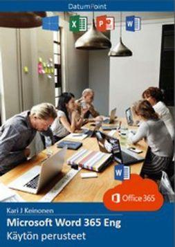Keinonen, Kari J - Microsoft Word 365 Eng - Käytön perusteet, e-kirja