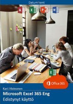 Keinonen, Kari J - Microsoft Excel 365 Eng - Edistynyt käyttö, e-bok