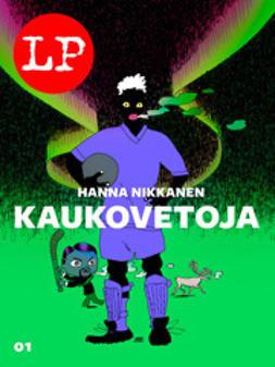 Nikkanen, Hanna - Kaukovetoja, e-kirja