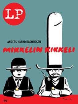 Rasmussen, Anders Haahr - Mikkelin kikkeli, e-kirja
