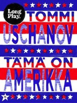 Uschanov, Tommi - Tämä on Amerikka, e-kirja