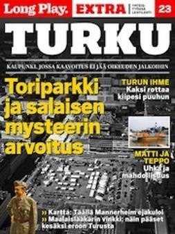 Turkulainen toriparkki ja salaisen mysteerin arvoitus - (Long Play ; 23)