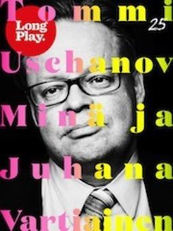 Uschanov, Tommi - Minä ja Juhana Vartiainen, e-kirja