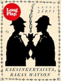 Järvi, Antti - Kaksinkertaista, rakas Watson, ebook
