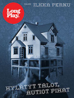 Hylätyt talot, autiot pihat - (Long Play ; 65)