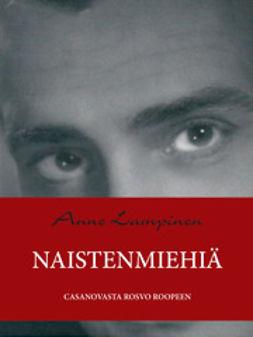 Lampinen, Anne - Naistenmiehiä Casanovasta Rosvo Roopeen, e-bok